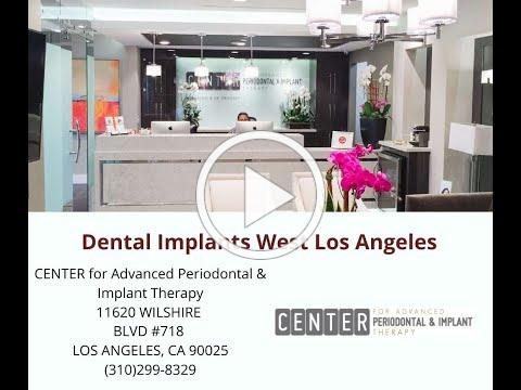 Dental Implants West Los Angeles : Center for Advanced Periodontal & Implant Therapy