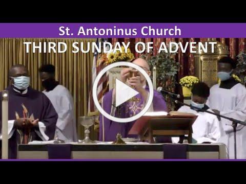 3rd SUNDAY OF ADVENT- St Antoninus Church, -12/13/20. Fr Joseph Meagher