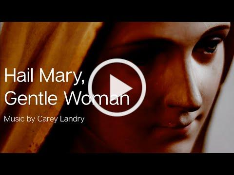 Hail Mary, Gentle Woman   Carey Landry   Catholic Hymn   Choir (SATB) with Lyrics   Sunday 7pm Choir