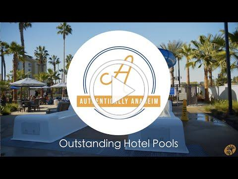 Authentically Anaheim: Outstanding Hotel Pools