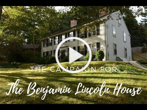 The Campaign for the Benjamin Lincoln House, Hingham, Massachusetts