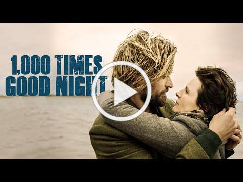 1,000 TIMES GOOD NIGHT Official US Trailer