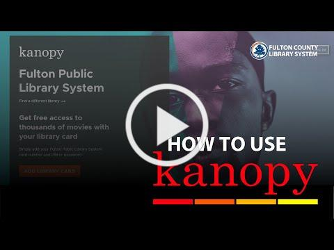 How to use Kanopy - Fulton County Library