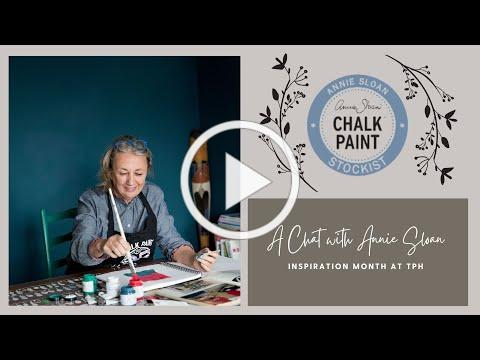 A Chat with Annie Sloan | Inspiration Month at TPH