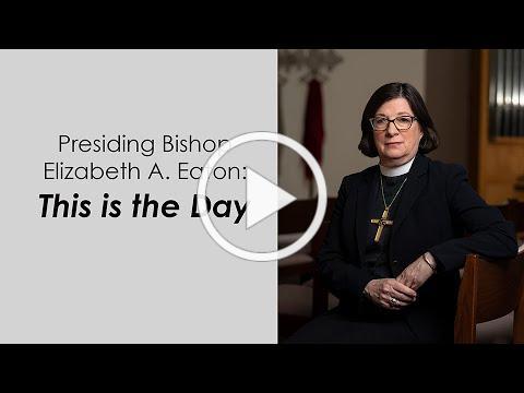 This is the day   ELCA Bishop Elizabeth Eaton   June 5, 2020