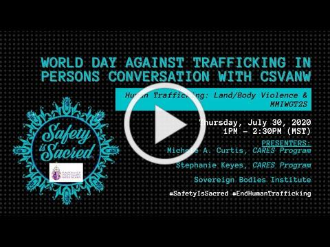 World Day Against Trafficking in Persons Conversation with CSVANW Thursday, July 30, 2020