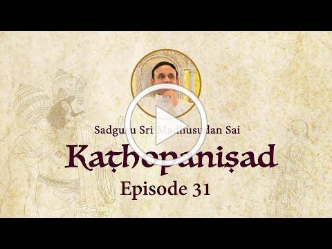 Kathopanishad - Episode 31 - The Evolution of the Creation