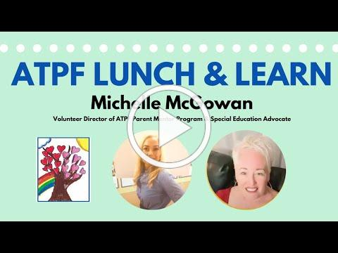 ATPF Lunch & Learn with Michelle McGowan, Special Education Advocate