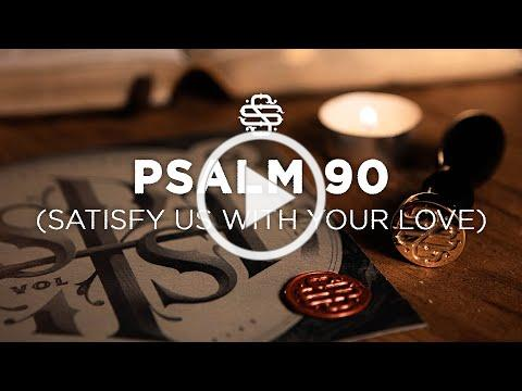 Psalm 90 (Satisfy Us With Your Love) | Shane & Shane