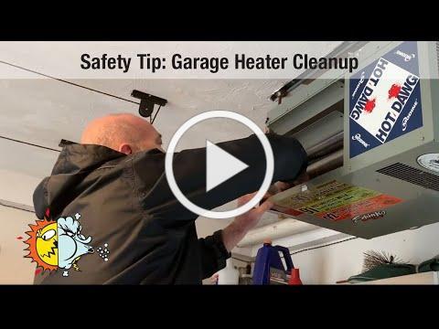 Safety Tip: Garage Heater Cleanup
