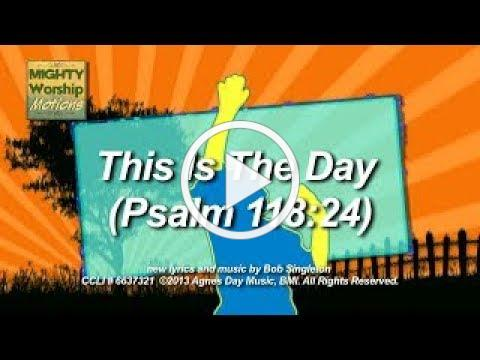 Kids Worship Motions: This Is The Day (Psalm 118:24)