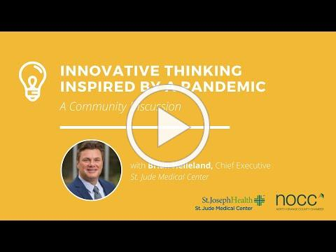 Innovative Thinking Inspired by a Pandemic: A Community Discussion with Brian Helleland