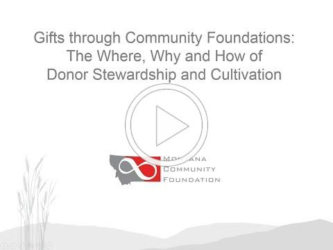 Gifts through Community Foundations: The Where, Why and How of Donor Stewardship and Cultivation