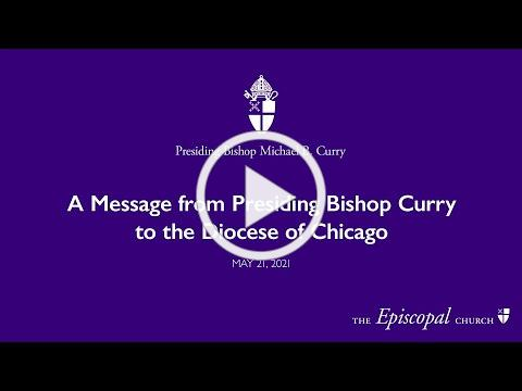 A Message from Presiding Bishop Michael Curry to the Diocese of Chicago