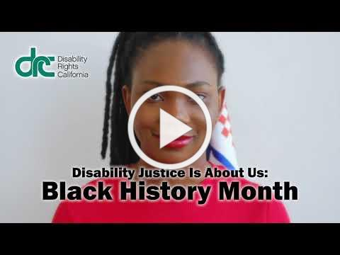 Disability Justice is About Us: Black History Month