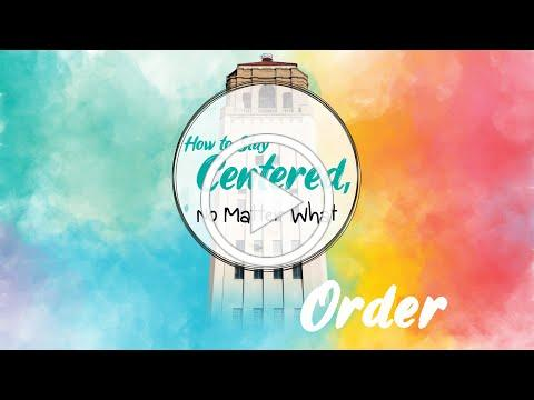 The Power of Order: How to Stay Centered No Matter What