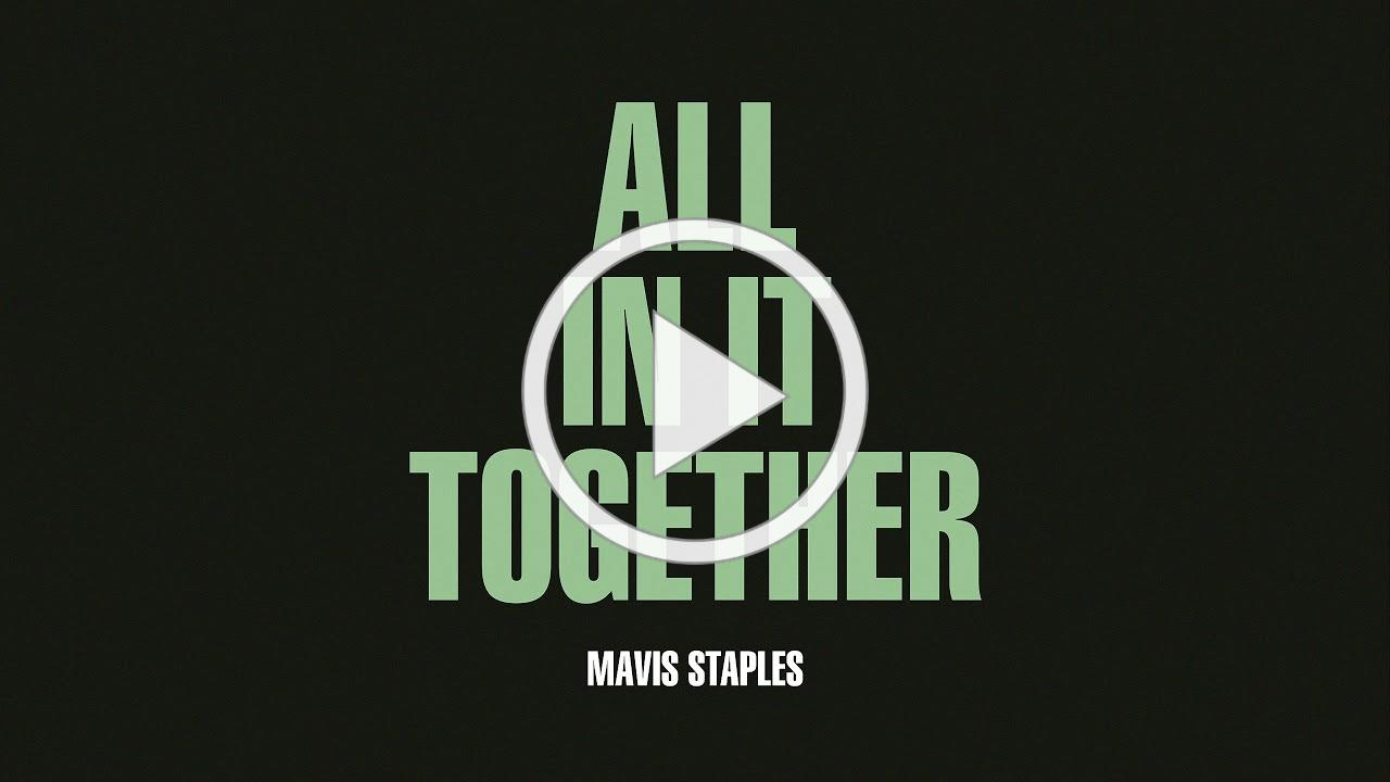 """Mavis Staples - """"All In It Together"""""""