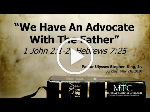 """Sermon: """"We Have An Advocate With The Father"""" (1 John 2:1-2; Hebrews 7:25)"""