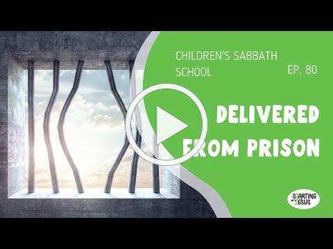Children's Sabbath School   Episode 80 - Delivered From Prison