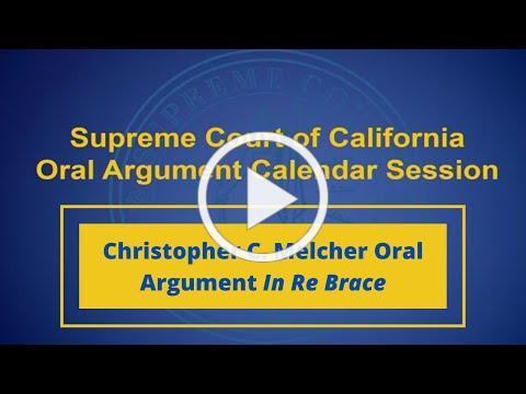 Celebrity Divorce Lawyer Christopher C. Melcher's Oral Argument In Re Brace Before CA Supreme Court