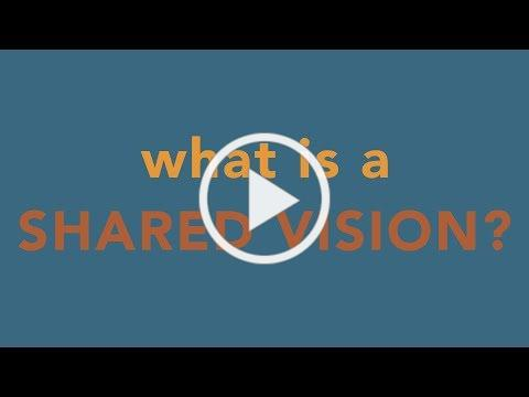 Change Your Community With a Shared Vision | What & Why 1/3