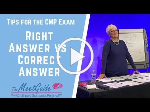 Tips for the CMP Exam - Right Answer vs Correct Answer