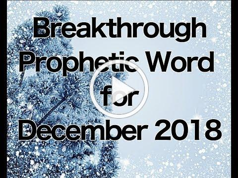 Breakthrough Prophetic Word for December 2018