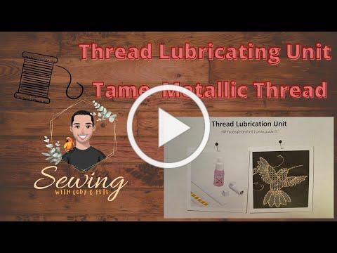 Tame Metallic Threads, Bernina Thread Lubrication Unit