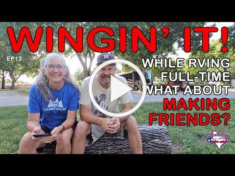 Making Friends On The Road | Full-Time RV Life | Wingin' It!, Ep 13