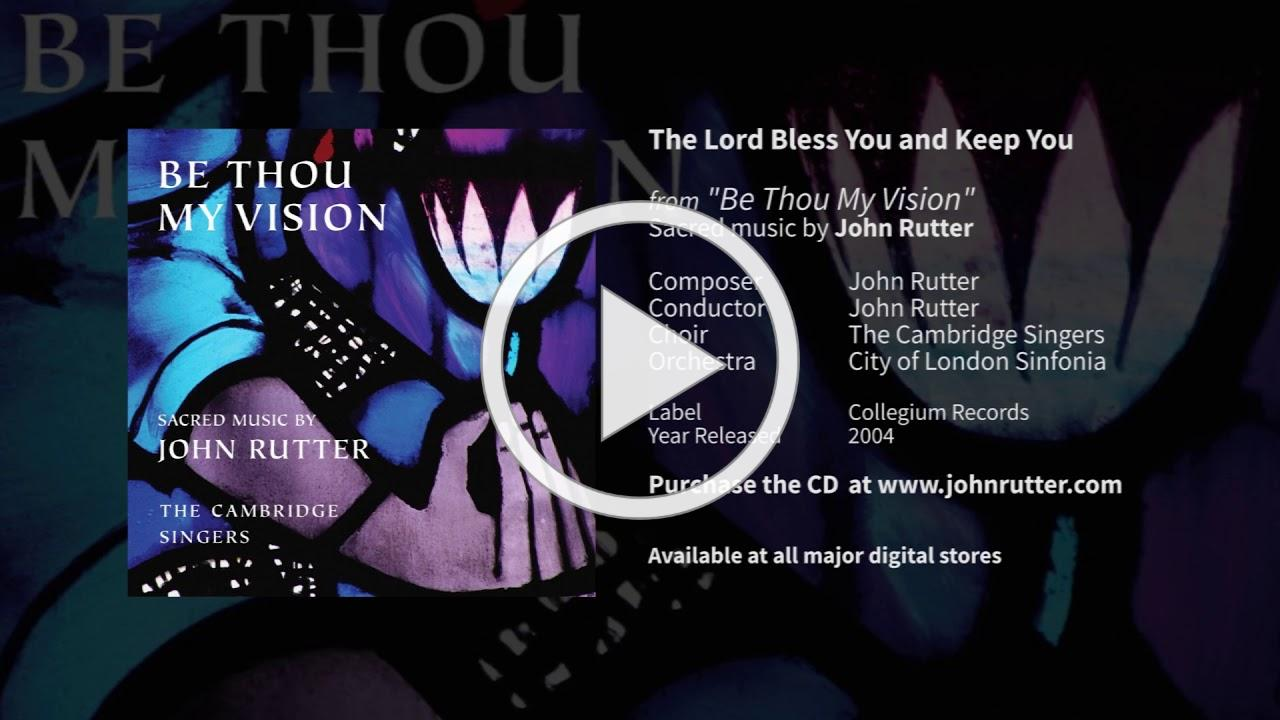 The Lord Bless You and Keep You - John Rutter and Cambridge Singers, City of London Sinfonia