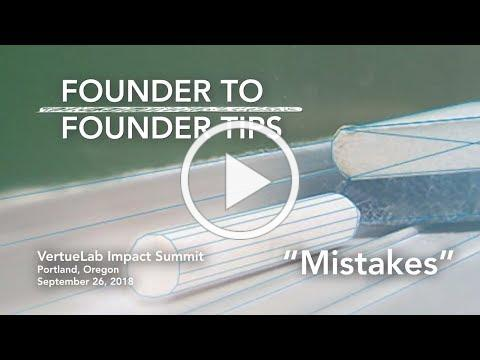 "Founder to Founder Tips - ""Mistakes"""