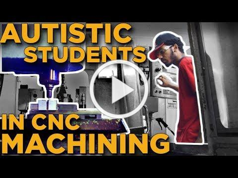 When Autism Meets CNC Machining
