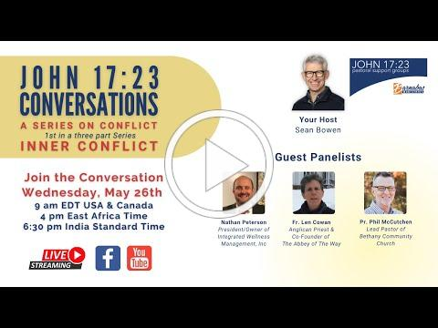 John 17:23 Conversations: A Series on Conflict ~ Number 1: Inner Conflict