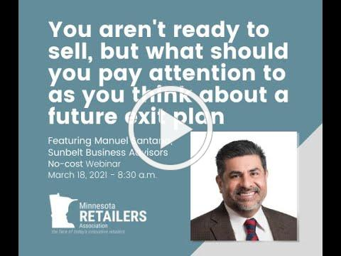 You Aren't Ready To Sell But What Should You Pay Attention To As You Think About A Future Exit Plan?