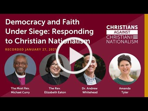 Democracy and Faith Under Siege: Responding to Christian Nationalism
