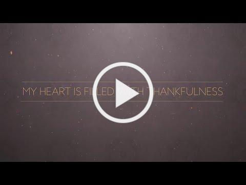 My Heart Is Filled With Thankfulness (Official Lyric Video) - Keith & Kristyn Getty