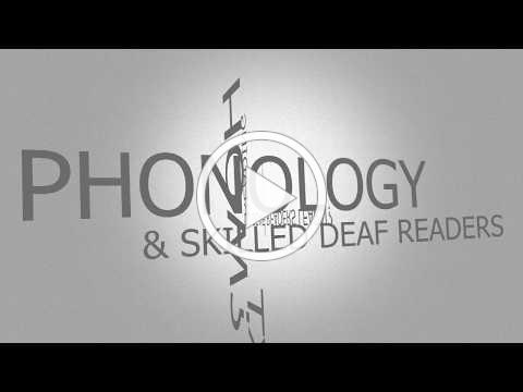 Phonology & Skilled Deaf Readers Part 1