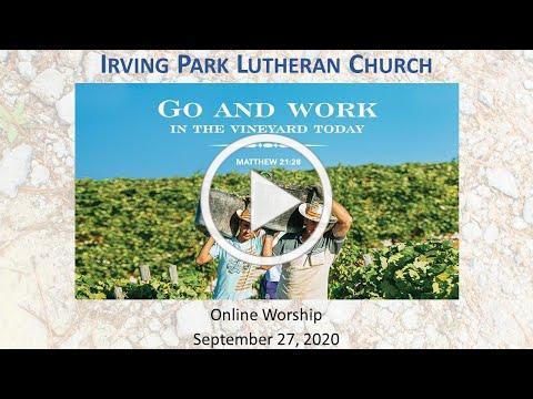 Irving Park Lutheran Church, Online Worship, September 27, 2020
