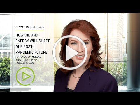 How Oil and Energy Will Shape Our Post-Pandemic Future (with Meghan O'Sullivan, Harvard)