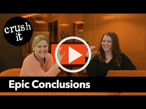 Crush-it: Epic Conclusions w/ Caitlin