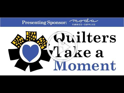 Announcing Quilters Take a Moment 2021