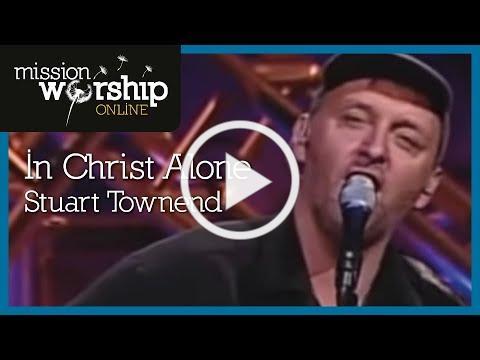Stuart Townend - In Christ Alone