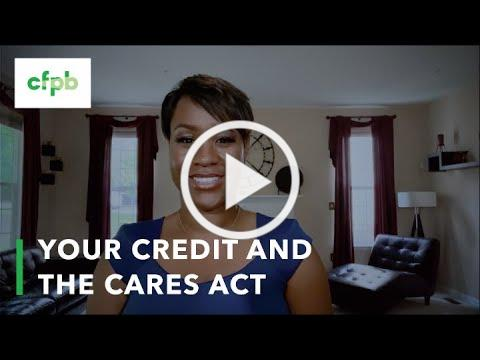 Your Credit and the CARES Act - consumerfinance.gov