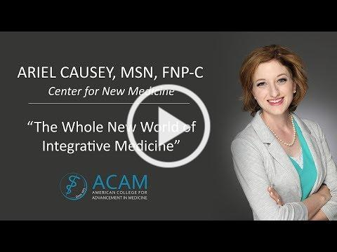 Ariel Causey: The Whole New World of Integrative Medicine
