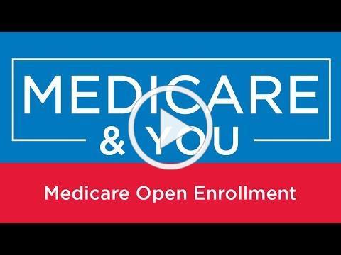 Medicare & You: Medicare Open Enrollment