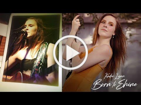 Kadie Lynn - Born to Shine (Official Music Video)