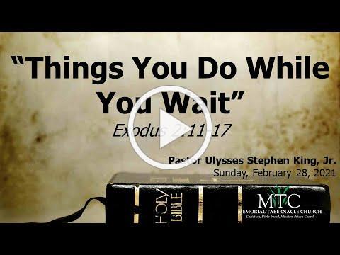 """Sermon: """"Things You Do While You Wait"""" (Exodus 2:11-17)"""