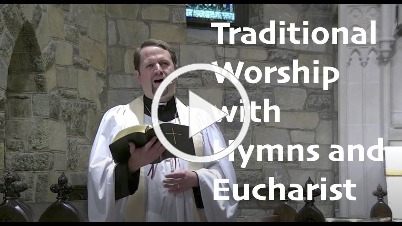 Traditional Worship with Music and Holy Eucharist