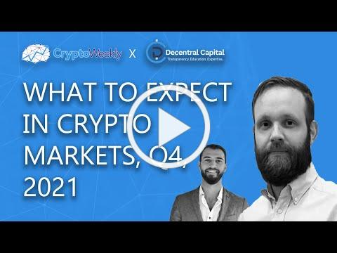 What to Expect in Q4, 2021 - Market Update with Eric Kasanowski | Decentral Capital | CryptoWeekly