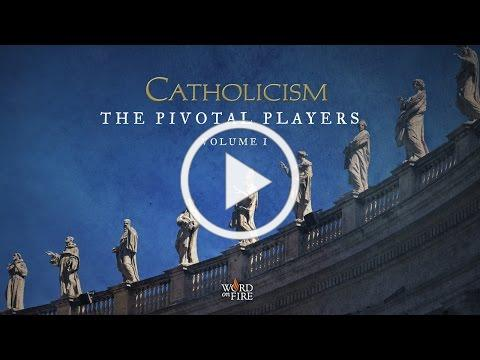 """""""CATHOLICISM: The Pivotal Players"""" - Extended Trailer"""